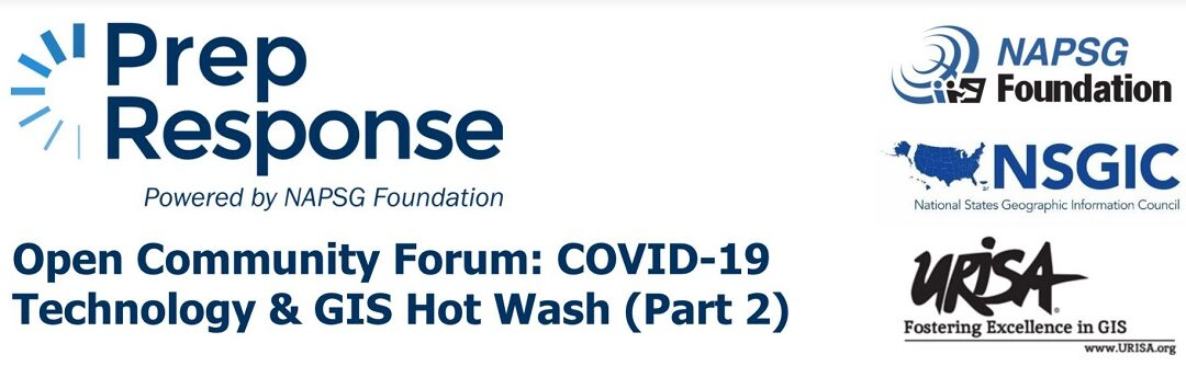 Open Community Forum: COVID-19 Technology &  GIS Hot Wash (Part 2)