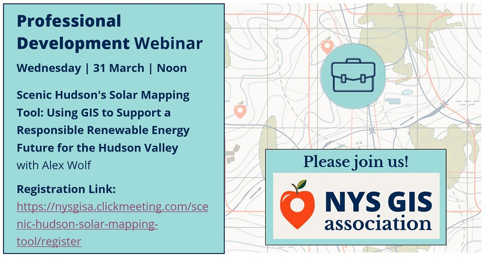 ANOTHER INTRIGUING WEBINAR! Join us for a Scenic Hudson's Solar Mapping Tool Webinar on 3/31
