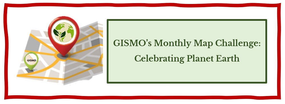 Join GISMO's Monthly Map Challenge for April: Celebrating Planet Earth